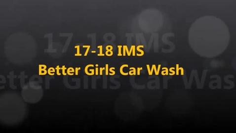 Thumbnail for entry 17-18 IMS Better Girls Car Wash