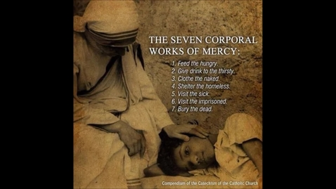 Thumbnail for entry Corporal Works of Mercy slideshow to the song Whatsoever You Do