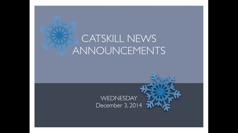 Thumbnail for entry Catskill News Announcements 12.3.14