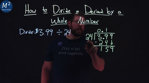 Thumbnail for entry How to Divide a Decimal by a Whole Number | Part 2 of 2 | Divide: $3.99÷24 | Minute Math