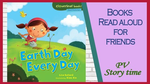 Thumbnail for entry EARTH DAY EVERY DAY by Lisa Bullard and Xiao Xin-Earth Day Books for kids