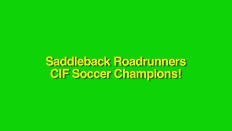 Thumbnail for entry Saddleback High School Soccer-Santa Ana, CA CIF Champs 2013