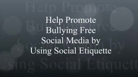 Thumbnail for entry Bully Free Social Etiquette