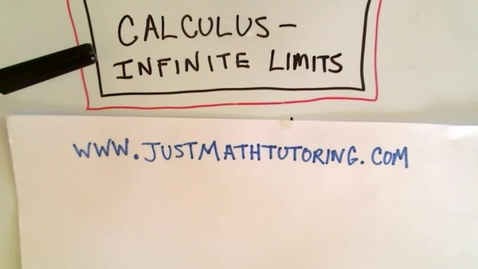 Thumbnail for entry Calculus - Infinite Limits