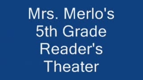 Thumbnail for entry Mrs. Merlo's Reader's Theater