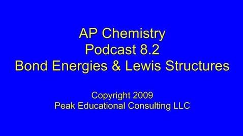 Thumbnail for entry AP Chem 8.2 Bond Energies & Lewis Structures