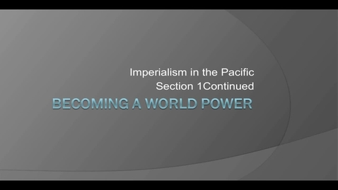 Thumbnail for entry Becoming a World Power Part 2