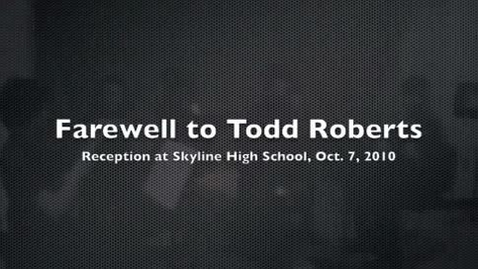 Thumbnail for entry Farewell to Todd Roberts