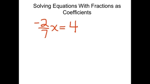 Thumbnail for entry Solving One-Step Equations With Frational Coefficients