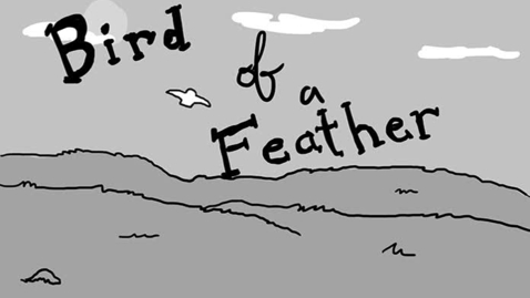 Thumbnail for entry Bird of a Feather animatic