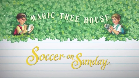 Thumbnail for entry Magic Tree House #52: Soccer