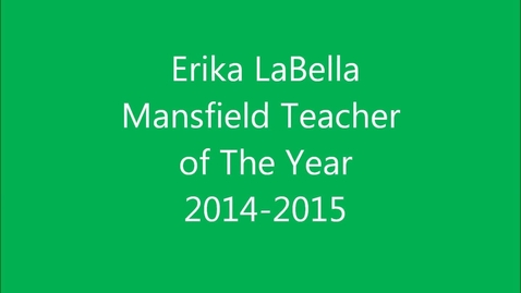 Thumbnail for entry Erika LaBella - mansfield Teacher of the Year 2014-15