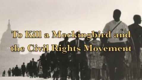 Thumbnail for entry To Kill a Mockingbird & The Civil Rights Movement