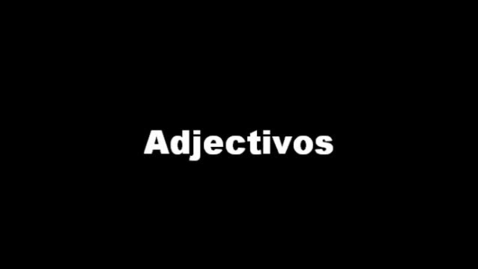 Thumbnail for entry Adjectives 1 - Spanish
