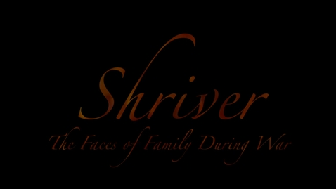 Thumbnail for entry Shriver: The Faces of Family During War