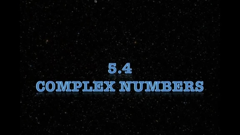 Thumbnail for entry Lesson 5-4 Complex Numbers