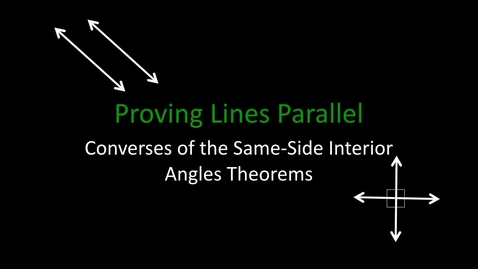 Thumbnail for entry 3.2.2 Converses of the Interior Angles Theorems