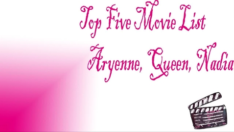 Thumbnail for entry Beginning Broadcasting - Top 5 Movies List (Aryenne, Queen, Nadia)