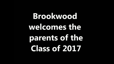 Thumbnail for entry Brookwood Welcomes the Parents of the Class of 2017