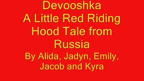 Thumbnail for entry Biggs Russia: A Little Red Riding Hood Tale from Russia