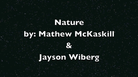 Thumbnail for entry Nature By Mathew McKaskill & Jayson Wiberg