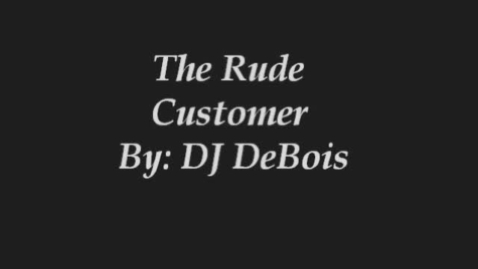 Thumbnail for entry The Rude Customer