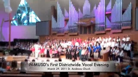 Thumbnail for entry N-MUSD Districtwide Vocal Festival March 29, 2011