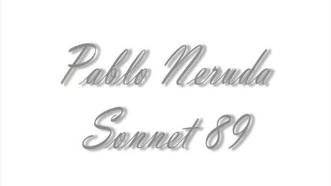 Thumbnail for entry Pablo Neruda Sonnet 89 - Poem Interpretation Video