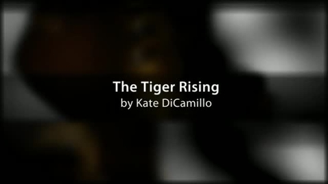 Thumbnail for entry THE TIGER RISING, by Kate DiCamillo