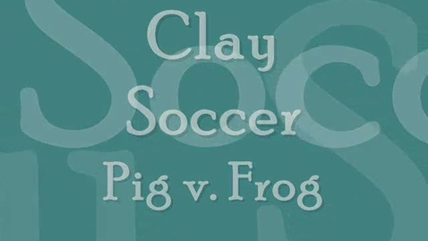 Thumbnail for entry Clay Pig vs. Frog Soccer