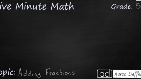 Thumbnail for entry 5th Grade Math Adding Fractions