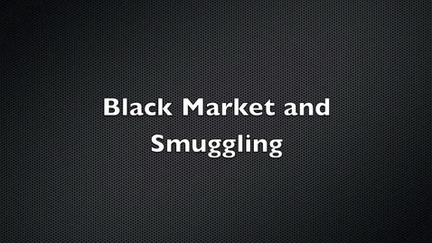 Thumbnail for entry Black Market & Smuggling