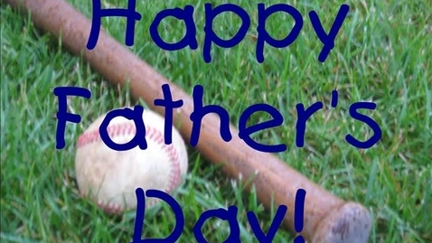 Thumbnail for entry Happy Father's Day