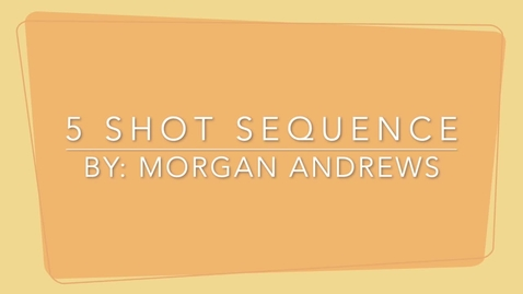 Thumbnail for entry 5-Shot Sequence