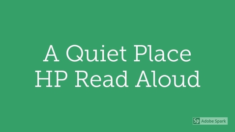 Thumbnail for entry A Quiet Place Read Aloud
