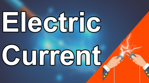 Thumbnail for entry Electric Current - Conventional flow of Current - Physics - Letstute