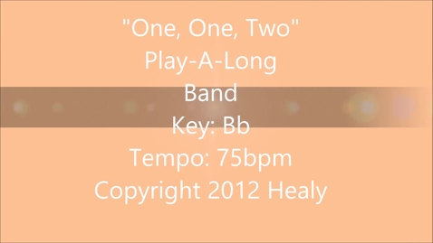 """Thumbnail for entry """"One, One, Two"""" Play Along - Band"""