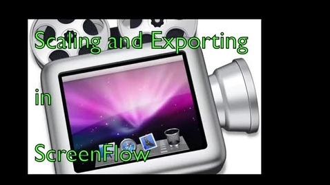 Thumbnail for entry Scaling and Exporting using ScreenFlow - How to video