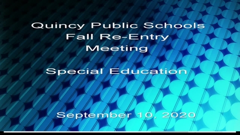 Thumbnail for entry QPS Fall re opening Special Education