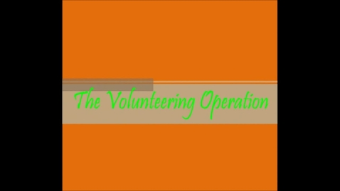 Thumbnail for entry The Volunteering Operation