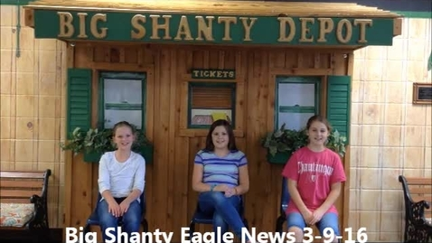 Thumbnail for entry Big Shanty Eagle News 3-9-16