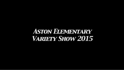 Thumbnail for entry Aston Elementary Variety Show 2015