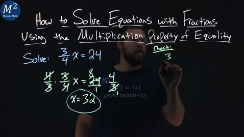Thumbnail for entry Solve Equations with Fractions Using the Multiplication Property of Equality | 3/4 x=24 | Ex. 4 of 5