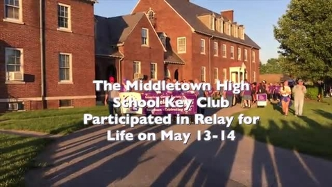 Thumbnail for entry MHS Key Club participated in Relay For Life