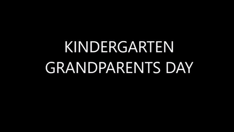 Thumbnail for entry KINDERGARTEN GRANPARENTS DAY Movie