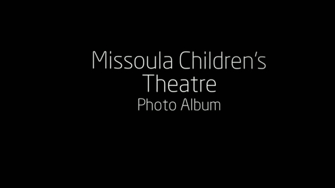 "Thumbnail for entry Missoula Children's Theatre Presents ""Red Riding Hood"" 2015 Photo Album"