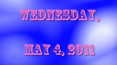 Thumbnail for entry Wednesday, May 4, 2011