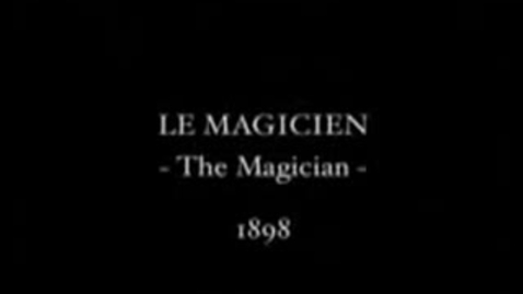 Thumbnail for entry Georges Melies  - The Magician - 1898