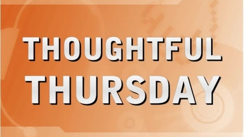 Thumbnail for entry Thoughtful Thursday 9-17-09