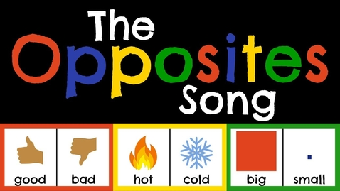 Thumbnail for entry The Opposites Song